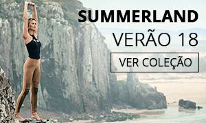 Nova Coleção Verão 18 - SUMMERLAND